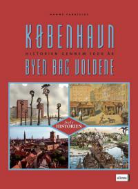 København. Byen bag voldene. Bog af Hanne Fabricius. Forlaget Alinea 2009